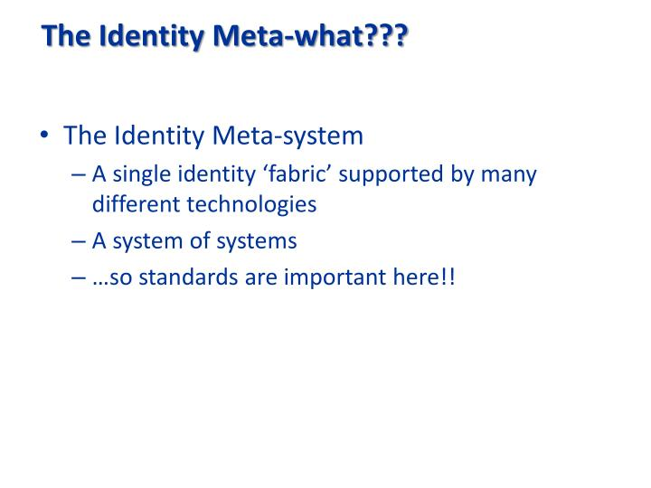The Identity Meta-what???