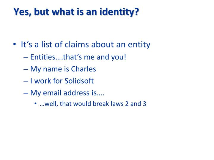 Yes, but what is an identity?