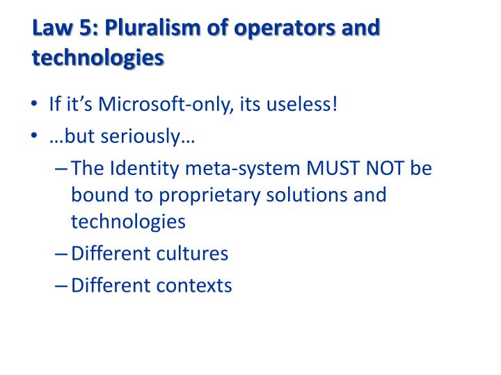 Law 5: Pluralism of operators and technologies