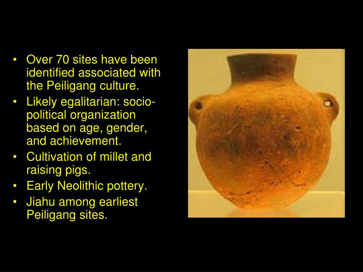 Over 70 sites have been identified associated with the Peiligang culture.