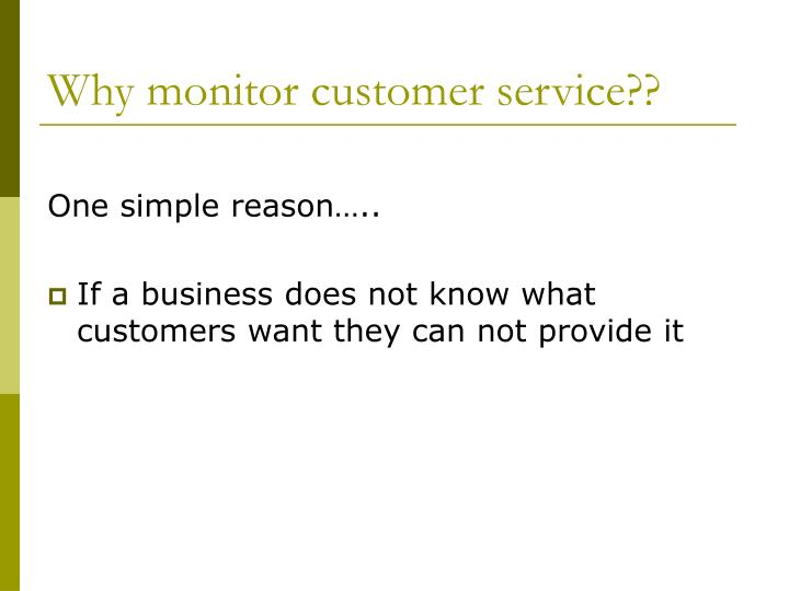 Why monitor customer service??