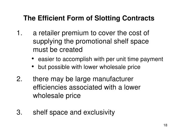 a retailer premium to cover the cost of supplying the promotional shelf space must be created