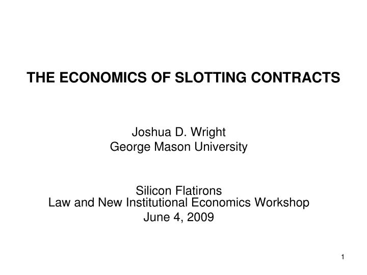 The economics of slotting contracts