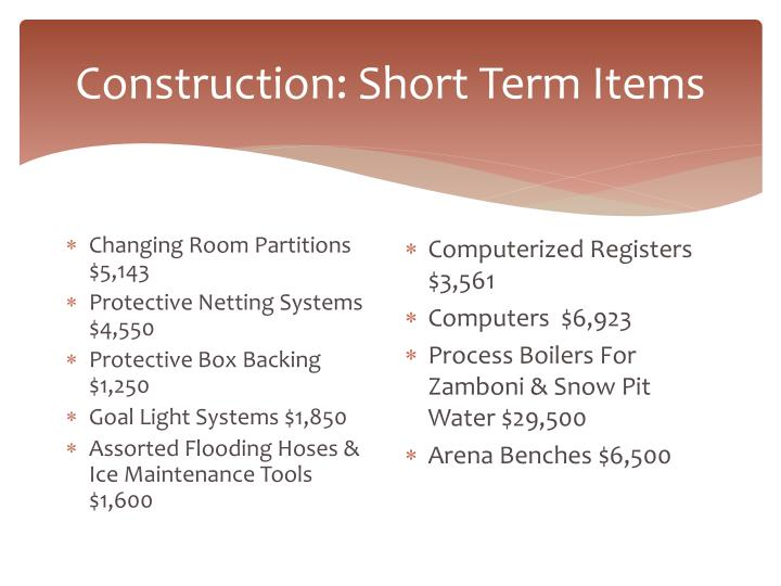 Construction: Short Term Items