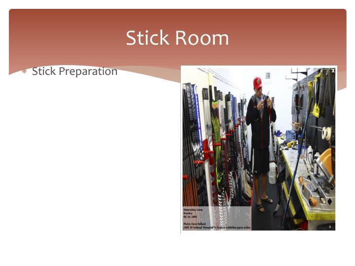 Stick Room