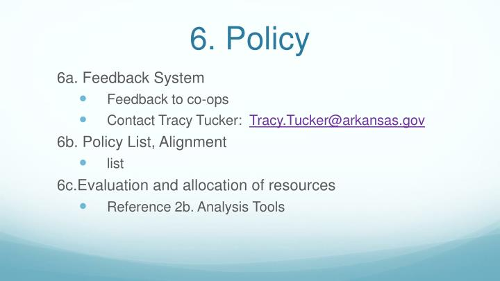 6. Policy