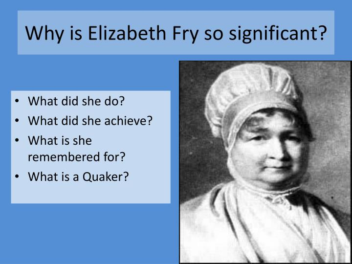 Why is elizabeth fry so significant