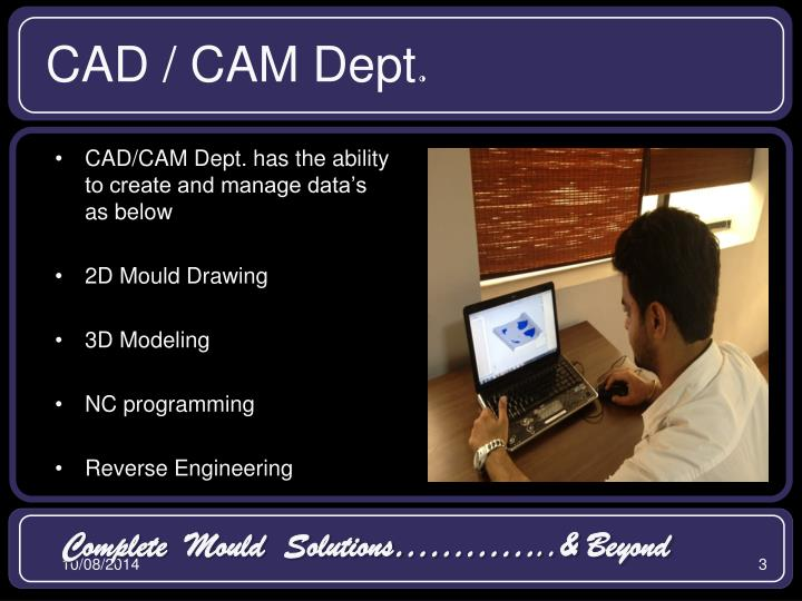 CAD / CAM Dept