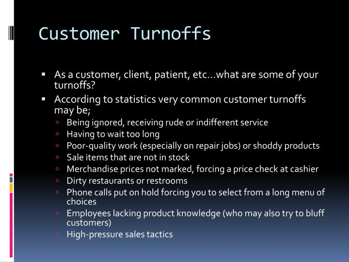 Customer Turnoffs