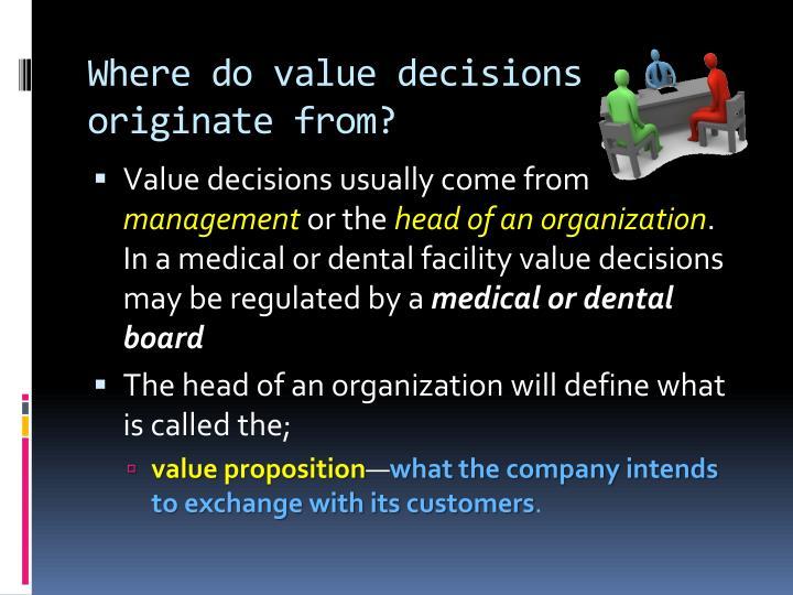 Where do value decisions originate from?