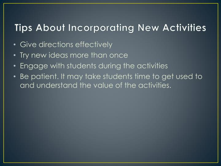 Tips About Incorporating New Activities