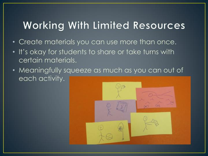Working With Limited Resources