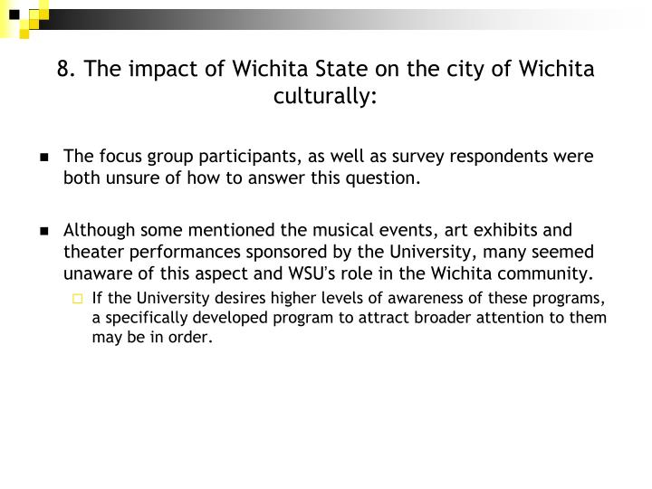 8. The impact of Wichita State on the city of Wichita culturally: