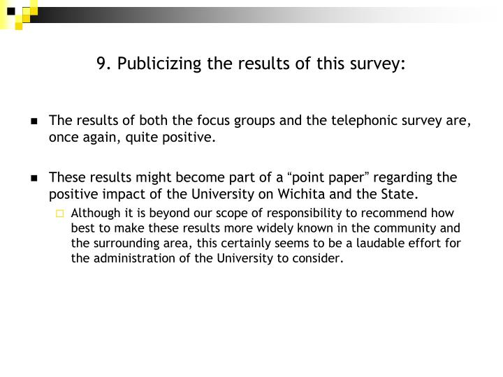 9. Publicizing the results of this survey: