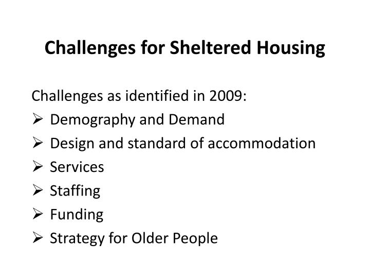 Challenges for Sheltered Housing