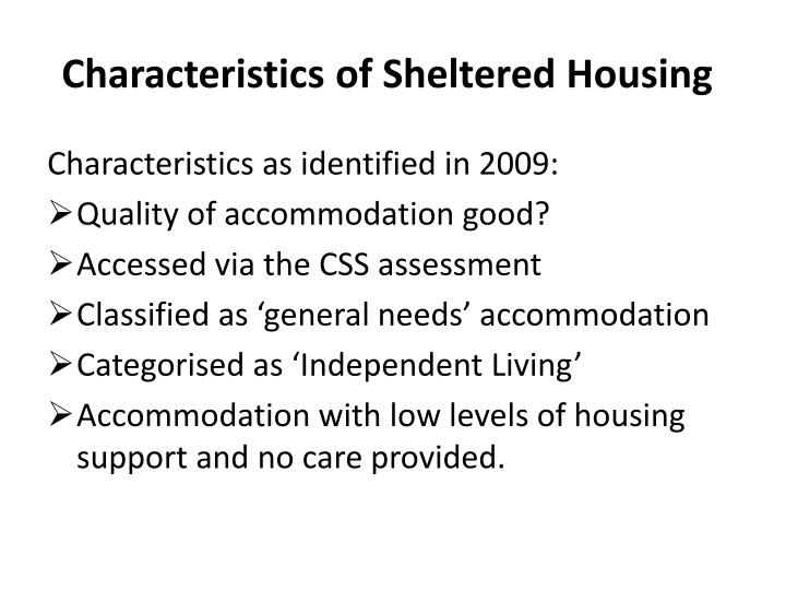 Characteristics of Sheltered Housing