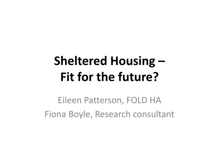Sheltered housing fit for the future