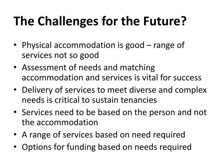 The Challenges for the Future?