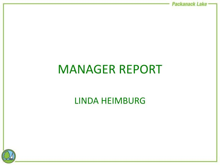 MANAGER REPORT