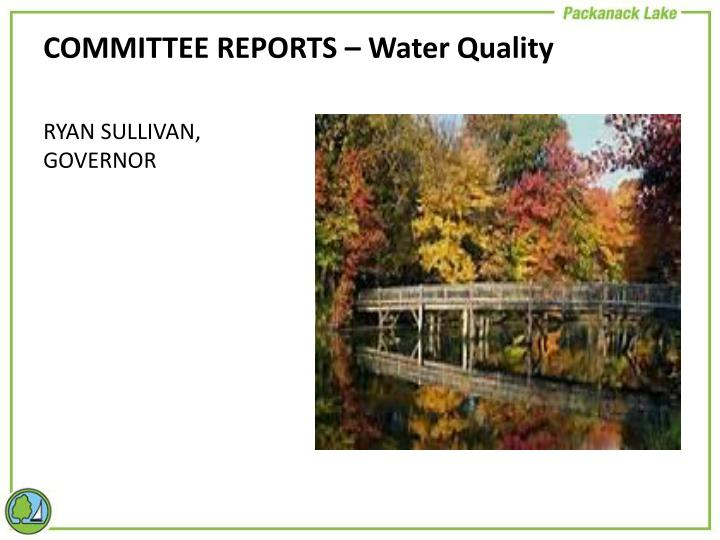COMMITTEE REPORTS – Water Quality