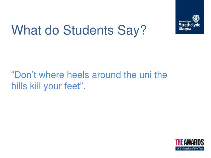 What do Students Say?