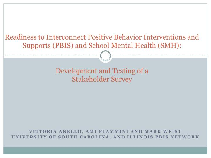 Vittoria anello ami flammini and mark weist university of south carolina and illinois pbis network