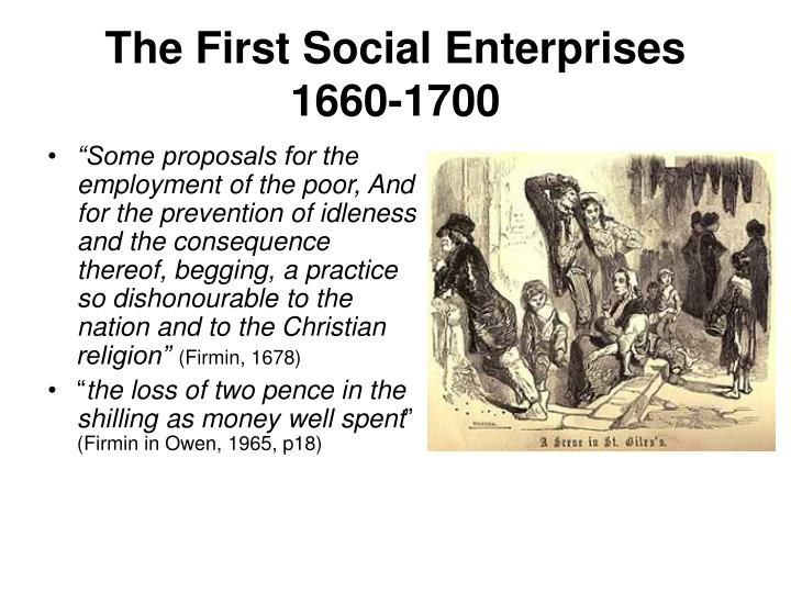 The First Social Enterprises 1660-1700