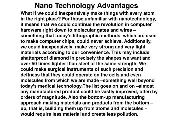 Nano Technology Advantages