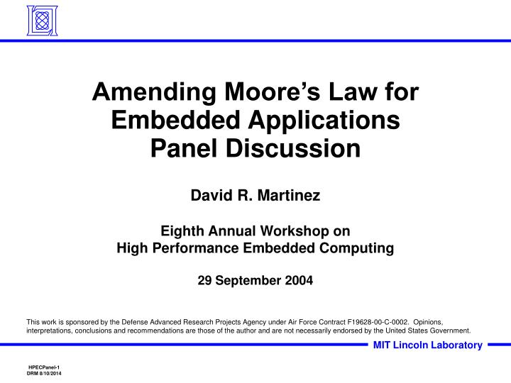 Amending moore s law for embedded applications panel discussion