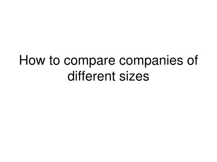 How to compare companies of different sizes