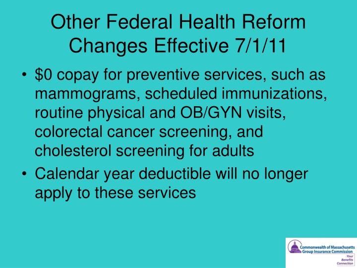 Other Federal Health Reform Changes Effective 7/1/11