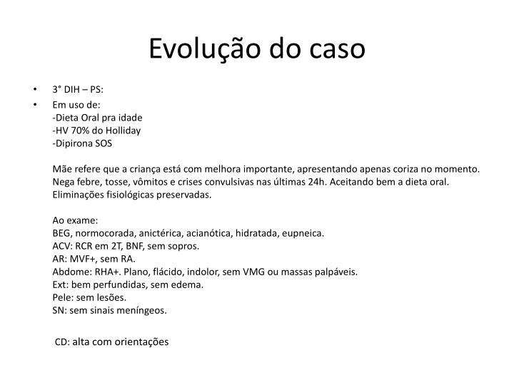 Evolução do caso