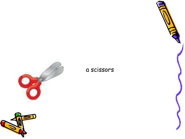 a scissors