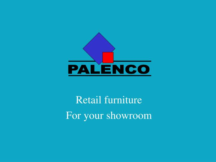 Retail furniture for your showroom