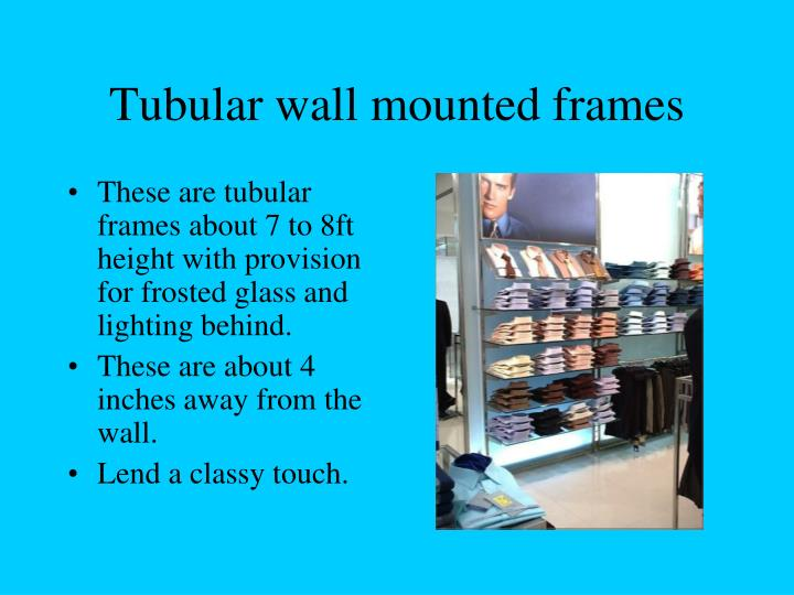 Tubular wall mounted frames