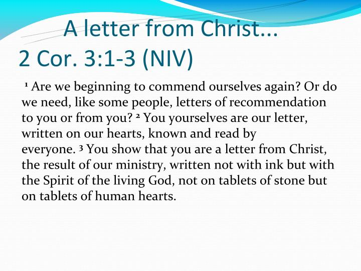 A letter from Christ...              2 Cor. 3:1-3 (NIV)