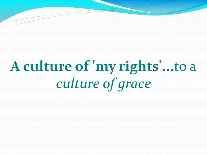 A culture of 'my rights'...