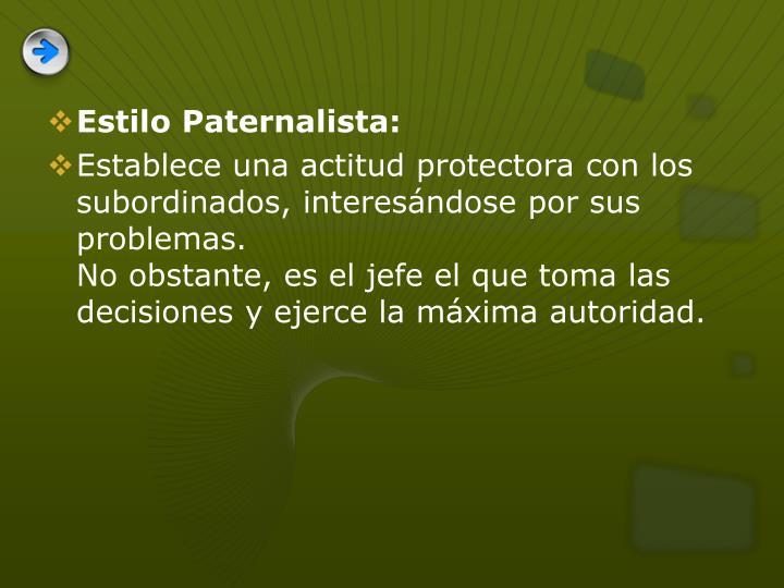 Estilo Paternalista: