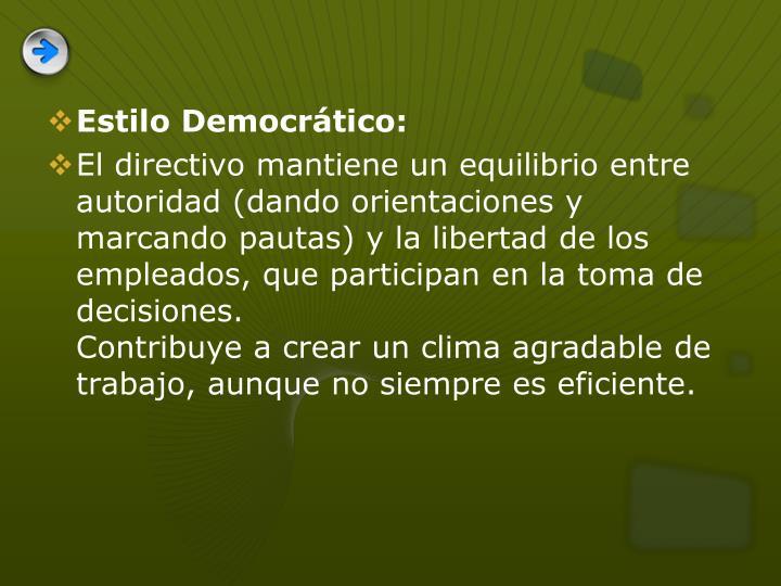 Estilo Democrático: