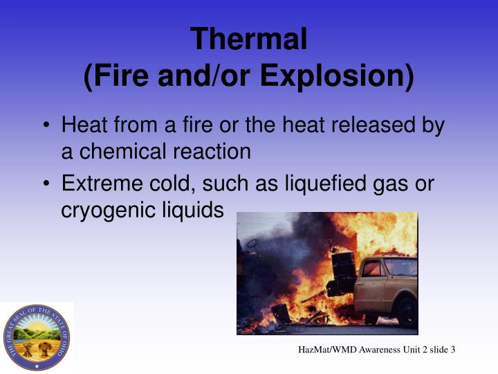 Thermal fire and or explosion