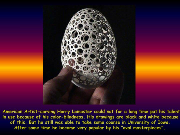 American Artist-carving Harry Lemaster could not for a long time put his talent
