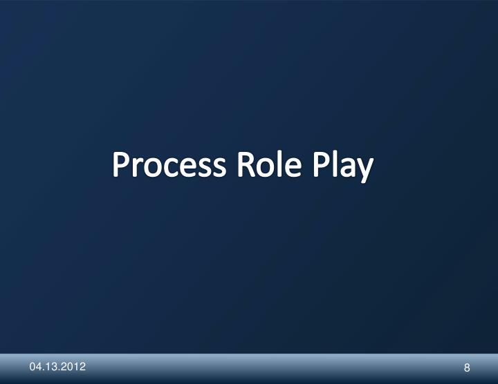 Process Role Play