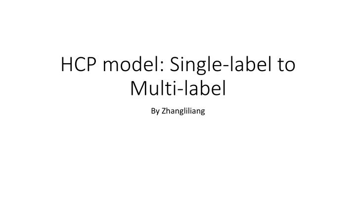 Hcp model single label to multi label