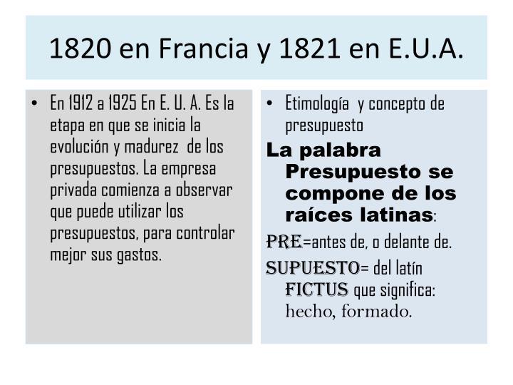 1820 en Francia y 1821 en E.U.A.