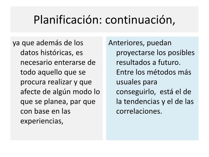 Planificación: continuación,
