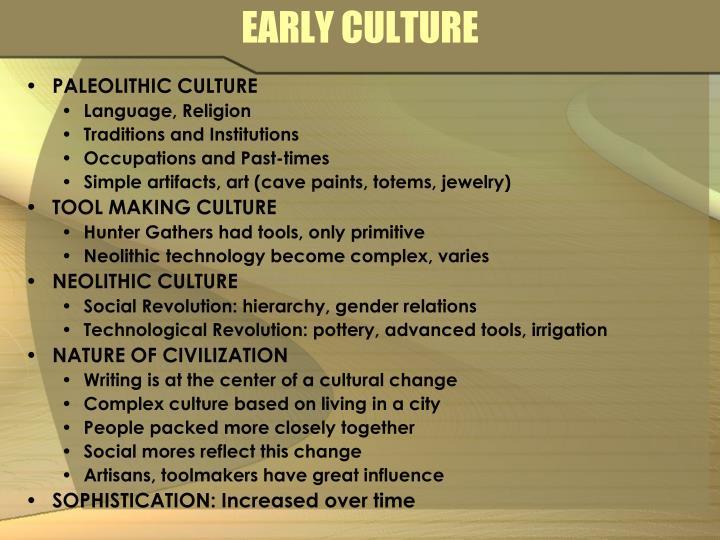 EARLY CULTURE