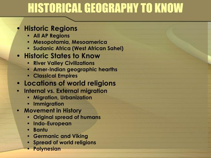 HISTORICAL GEOGRAPHY TO KNOW