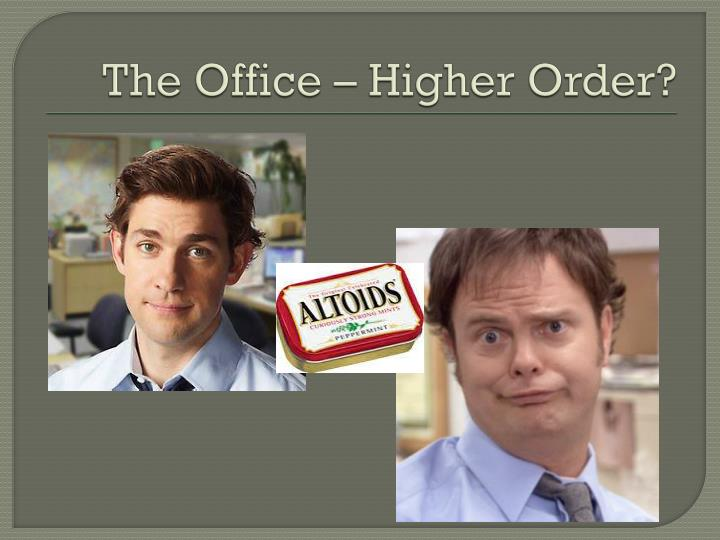 The Office – Higher Order?