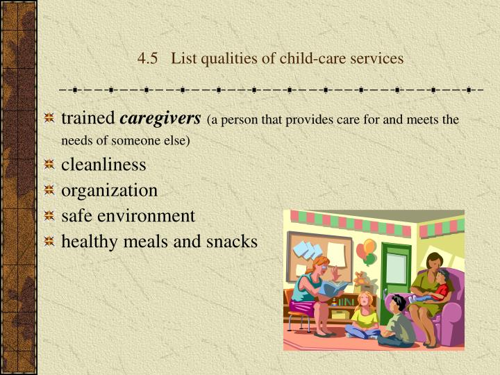 4.5   List qualities of child-care services