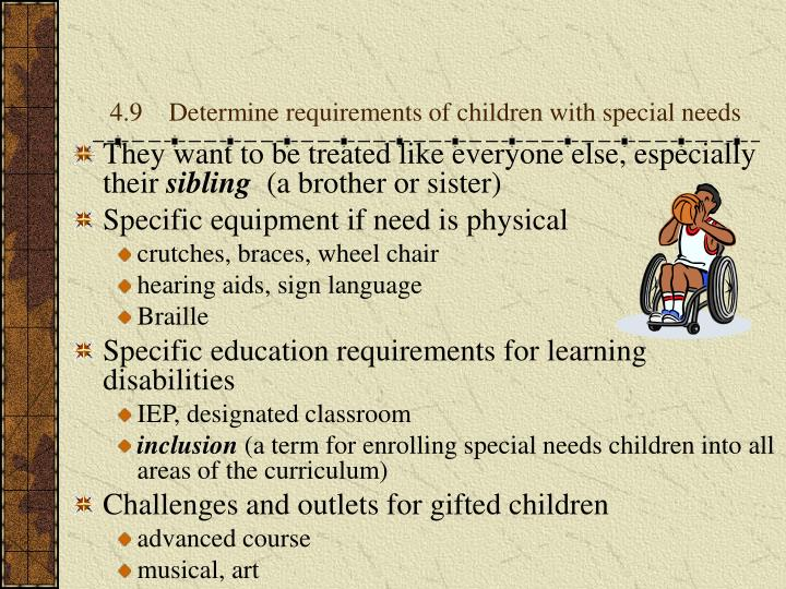 4.9    Determine requirements of children with special needs